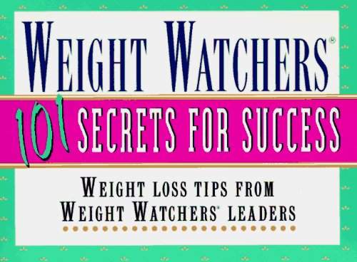 Weight Watchers 101 Secrets for Success: Weight Loss Tips from Weight Watchers Leaders, Staff, and Members by Weight Watchers (1996-01-29)