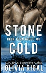 Stone Cold (The Iron Tornadoes MC) (Volume 1) by Olivia Rigal (2014-04-06)