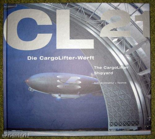 CL 21. Die Cargo Lifter-Werft /The CargoLifter Shipyard