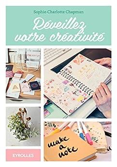 Réveillez votre créativité (Les blogueuses créatives) par [Chapman, Sophie-Charlotte]
