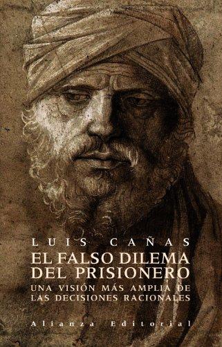 El falso dilema del prisionero (Libros Singulares (Ls)) por Luis Cañas