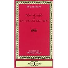 Don Álvaro o La fuerza del sino (CLASICOS CASTALIA. C/C., Band 146)