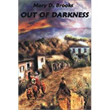 Out of Darkness by Mary D. Brooks (2001-01-03)