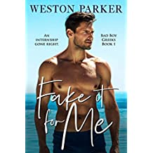 Fake It For Me (Bad Boy Greeks Book 1) (English Edition)