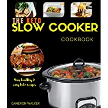 KETO SLOW COOKER COOKBOOK: Keto slow cooker cookbook for beginners - YOUR EASY KETO RECIPES (UNIQUE! with macros & total/net carbs) (Keto Slow cooking) (English Edition)