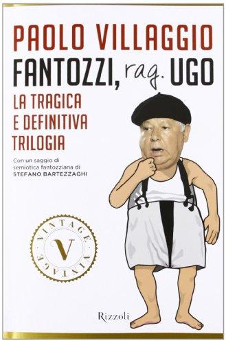 Fantozzi, Rag. Ugo. La tragica e definitiva trilogia par Paolo Villaggio
