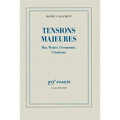 Tensions majeures: Max Weber, l'économie, l'érotisme (NRF Essais)