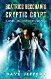 Beatrice Beecham's Cryptic Crypt: A Supernatural Adventure/Mystery Novel
