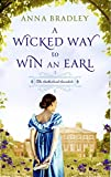 A Wicked Way to Win an Earl by Anna Bradley front cover