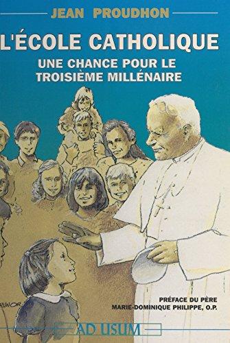 L'École catholique, une chance pour le troisième millénaire