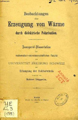 BEOBACHTUNGEN UBER ERZEUGUNG VON WARME DURCH DIELEKTRISCHE POLARISATION (INAUGURAL-DISSERTATION)