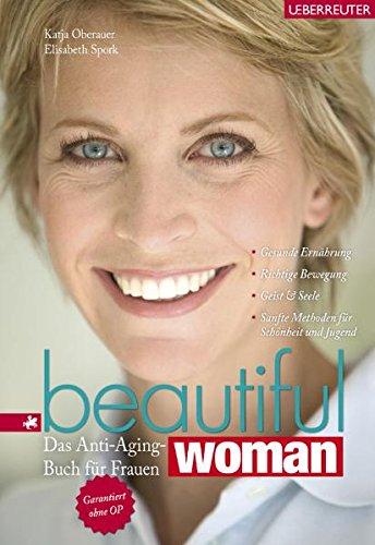 Preisvergleich Produktbild Beautiful Woman: Das Anti-Aging-Buch für Frauen