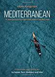 Mediterranean: A Year Around a Charmed and Troubled Sea