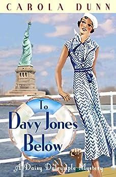 To Davy Jones Below (A Daisy Dalrymple Mystery) von [Dunn, Carola]