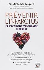 Prévenir l'infarctus et l'accident vasculaire cérébral de Michel de Lorgeril