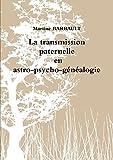 Cover of: Transmission Paternelle En Astro-Psycho-Genealogie   Martine Barbault