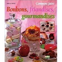 Comment faire bonbons, friandises, gourmandises