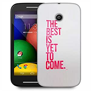Snoogg The Best Is Yet To Come Designer Protective Phone Back Case Cover For Motorola E2 / MOTO E22