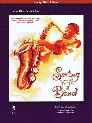Swing with a Band: Music Minus One Alto Sax