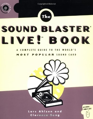 Sound Blaster Live! Book: A Complete Guide to the Worlds Most Popular Soundcard (One Off) por Lars Ahlzen