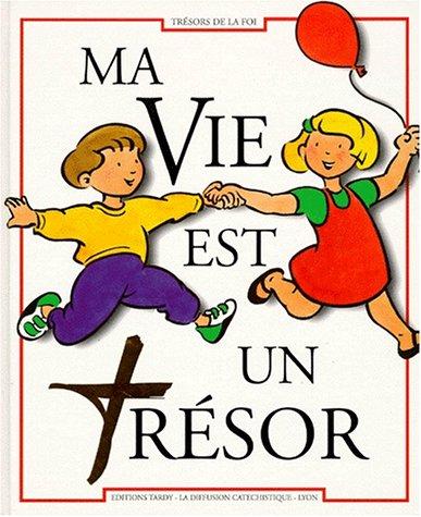 Ma vie est un tresor par Diffusion Catéchistique Lyon
