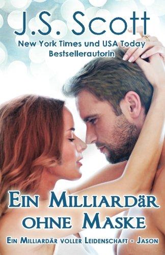 Preisvergleich Produktbild Ein Milliardär ohne Maske ~ Jason:: Ein Milliardär voller Leidenschaft, Buch 6 (German Edition)