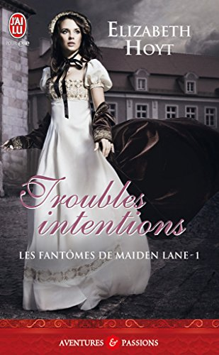 Les fantômes de Maiden Lane (Tome 1) - Troubles intentions par [Hoyt, Elizabeth]