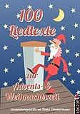 100 Liedtexte zur Advents- und Weihnachtszeit: Die besten Weihnachts- und Winterlieder-Texte der bekanntesten deutschen Liedermacher