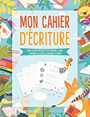 Mon Cahier d'écriture: Ecrire les lettres | Cahier écriture maternelle pour apprendre a ecrire - Apprendre les lettres et ap