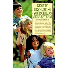 Keys to Developing Your Child's Self-Esteem (Barron's Parenting Keys)