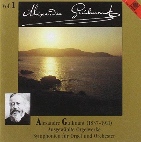 Alexandre Guilmant, Vol.1: Ausgewhälte Orgelwerke/ Symphonien für Orgel und Orchester