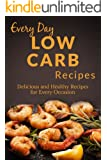 Low Carb Recipes: The Complete Guide to Breakfast, Lunch, Dinner, and More (Everyday Recipes) (English Edition)