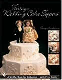 Vintage Wedding Cake Toppers by Penny Henderson (2005-02-28)
