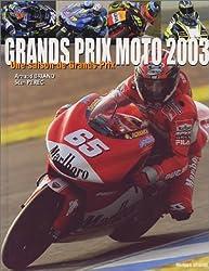 Grands prix moto 2003 : Une saison de Grands Prix