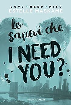 Lo sapevi che I need you?: DIMILY volume 2 di [Maskame, Estelle]