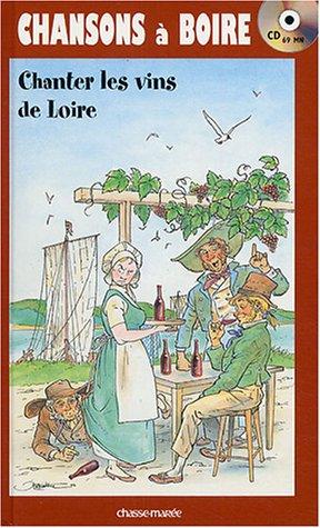 Chansons à boire : Chanter les vins de Loire (1CD audio)