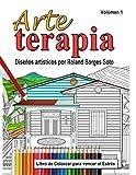 Arte Terapia / Volumen 1: Libro de colorear para vencer el estres: Volume 1