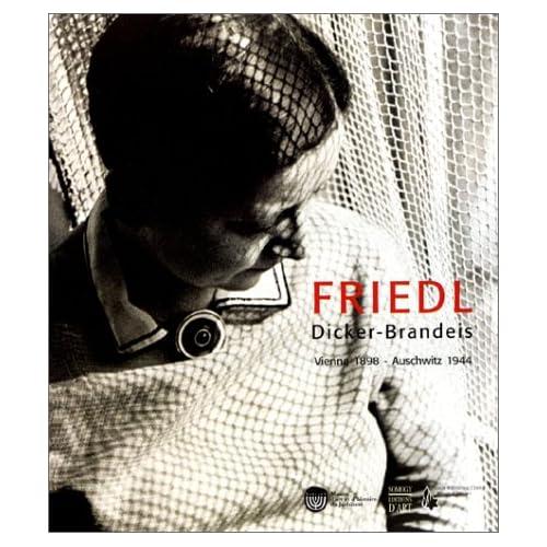 Friedl Dicker-Brandeis : Vienne 1898- Auschwitz 1944