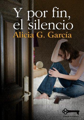 Y por fin, el silencio por Alicia G. García