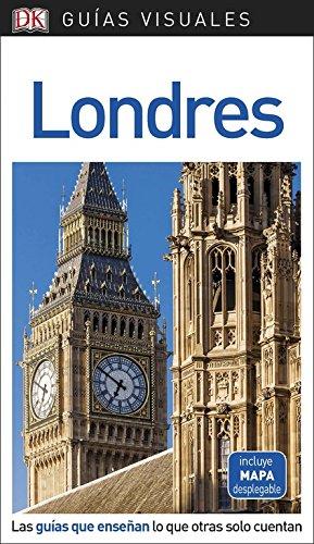 Guía Visual Londres: Las guías que enseñan lo que otras solo cuentan (GUIAS VISUALES) (Londres Hotel)