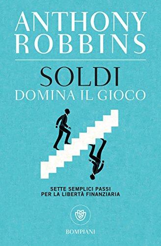 Anthony Robbins – Soldi. Domina il gioco