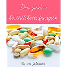 Din guide i kosttillskottsdjungeln (Swedish Edition)