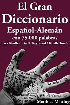 El Gran Diccionario Español-Alemán con 75.000 Palabras (Gran Diccionarios nº 2) (Spanish Edition)