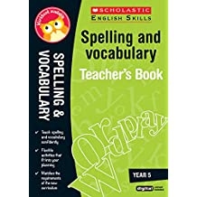 Spelling and Vocabulary Teacher's Book (Year 5) (Scholastic English Skills)