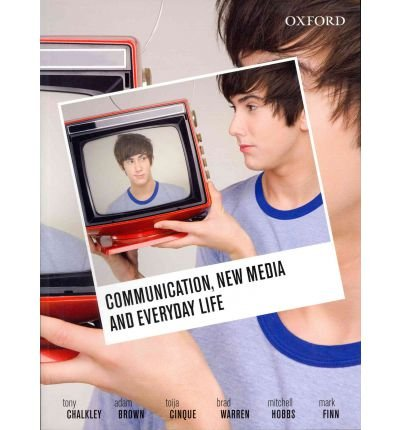 [(Communication, New Media and Everyday Life)] [Author: Tony Chalkley] published on (December, 2011)