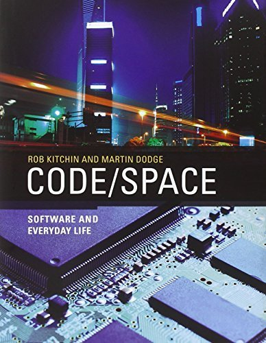 Code/Space: Software and Everyday Life (Software Studies) by Rob Kitchin (2011-04-22)
