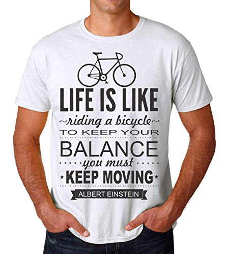 Life is Like Riding A Bicycle to Keep Your Balance You Must Moving Men\'s T-Shirt Herren Large