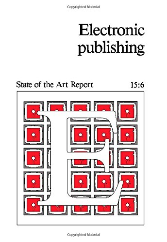 Electronic Publishing: State of the Art Report 15.6 Serie 15.6