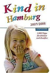 Kind in Hamburg 2007/2008 (1.000 Tipps für drinnen und draußen)