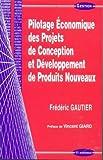 Telecharger Livres Pilotage economique des Projets de Conception et Developpement de produits nouveaux (PDF,EPUB,MOBI) gratuits en Francaise